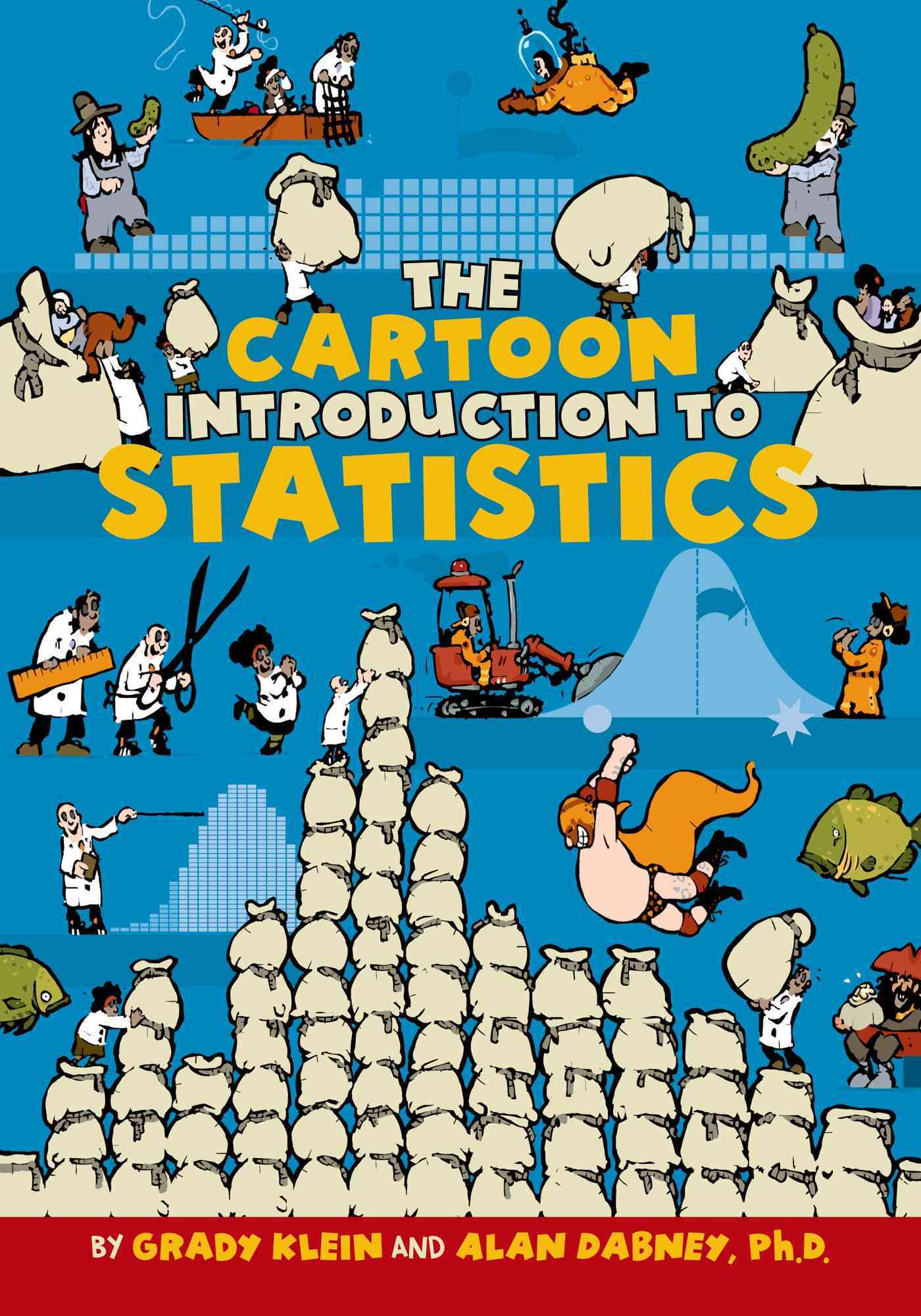 The Cartoon Introduction to Statistics By Klein, Grady/ Dabney, Alan