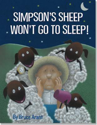 Simpson's Sheep Won't Go to Sleep! By Arant, Bruce/ Arant, Bruce (ILT)